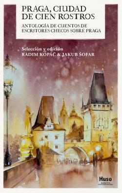 Praga, ciudad de cien rostros