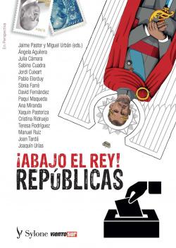¡ABAJO EL REY! REPUBLICAS