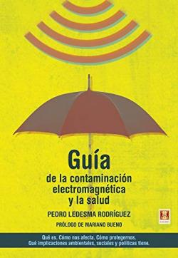 GUIA DE LA CONTAMINACION ELECTROMAGNETICA Y LA SALUD