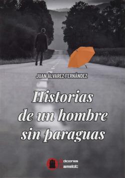 HISTORIA DE UN HOMBRE SIN PARAGUAS