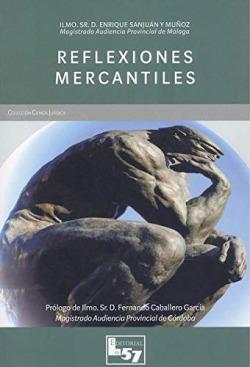 Reflexiones mercantiles (con ANEXO a las consecuencias jurídicas en relación con