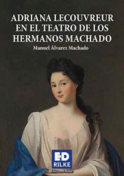 ADRIANA LECOUVREUR EN EL TEATRO DE LOS HERMANOS MACHADO