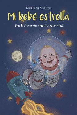 Mi bebé estrella: Una historia de muerte perinatal