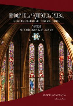 Historia de la Arquitectura Gallega. Volumen 1