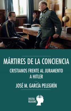 MARTIRES DE LA CONCIENCIA:CRISTIANOS FRENTE AL JURAMENTO