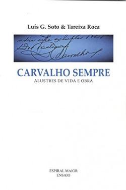 CARVALHO SEMPRE. ALUSTRES DE VIDA E OBRA