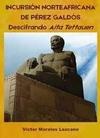 Incursión norteafricana de Pérez Galdós. Descifrando Aita Tettauen