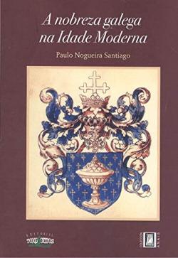 A nobreza galega na Idade Moderna