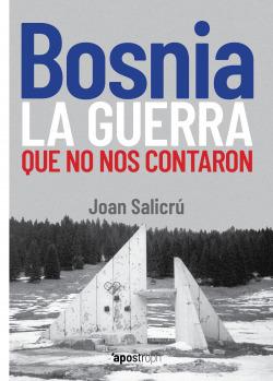 Bosnia, la guerra que no nos contaron