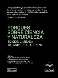 Porqués sobre ciencia y naturaleza. Edición limitada 10º aniversario n.° 6