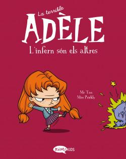 La terrible Adèle Vol.2 L'enfer, c'est les autres
