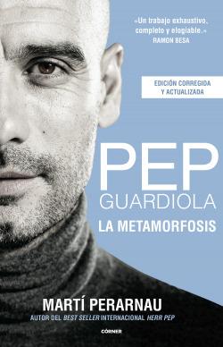 Pep Guardiola. La metamorfosis. Edición 10º aniversario
