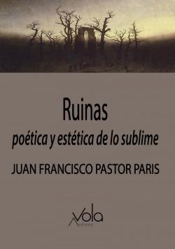 Ruinas: poética y estética de lo sublime