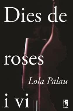 Dies de roses i vi