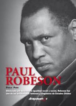 PAUL ROBESON. ARTISTA Y REVOLUCIONARIO *** ATRAPASUEÑOS ***