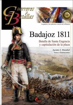 GUERREROS Y BATALLAS 141: BADAJOZ 1811