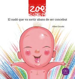Zoe:el nado que va sortir abans de ser concebut