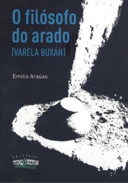 O FILÓSOFO DO ARADO ( VARELA BUXÁN )