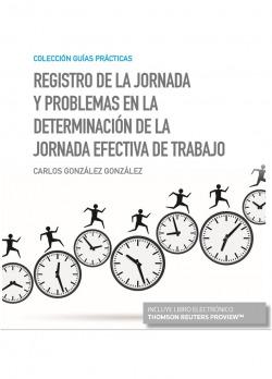 Registro de la jornada y problemas en la determinación de la jornada efectiva de trabajo (Papel + e-book)