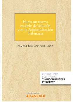 Hacia un nuevo modelo de relación con la Administración Tributaria (Papel + e-book)