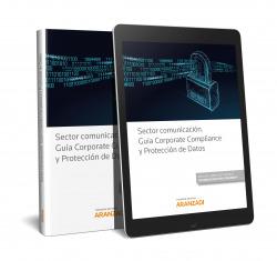 Sector comunicación. Guía Corporate Compliance y Protección de Datos (Papel + e-book)