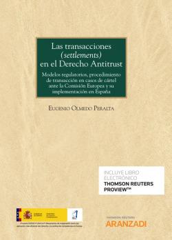 Las transacciones (settlements) en el Derecho Antitrust (Papel + e-book)