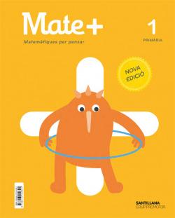 MATE+ MATEMATIQUES PER PENSAR 1 PRIMARIA NOVA EDICIO