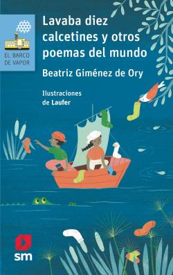 Lavaba diez calcetines y otros poemas del mundo.