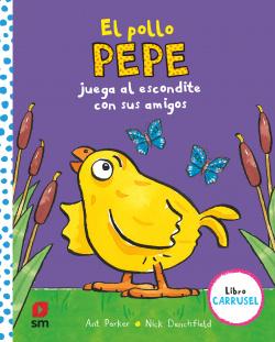 El pollo Pepe juega al escondite con sus amigos (libro carrusel)