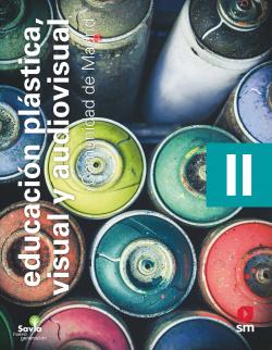 Educación plástica, visual y audiovisual II. ESO. Savia Nueva Generación. Madrid
