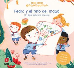Pedro y el reto del mapa. Un libro sobre la dislexia