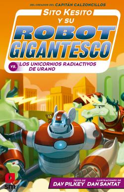 Sito Kesito y su robot gigantesco contra los unicornios radiactivos de Urano