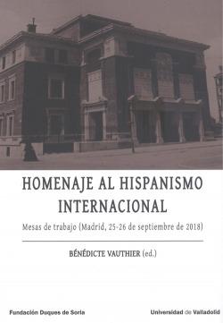 HOMENAJE AL HISPANISMO INTERNACIONAL. Mesas de trabajo (Madrid, 25-26 de septiembre de 2018)