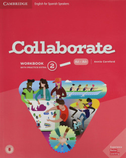 Collaborate English for Spanish Speakers. workbook with Practice