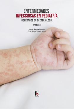 ENFERMEDADES INFECCIOSAS EN PEDIATRIA. NOVEDADES EN BACTEROLOGIA. .3º EDICION