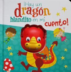 HAY UN DRAGON BLANDITO EN MI CUENTO