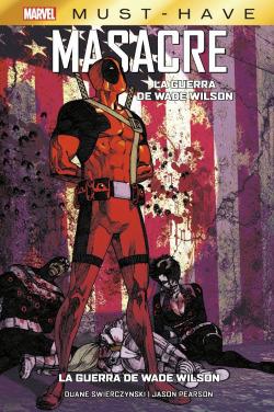 Marvel must have masacre. la guerra de wade wilson