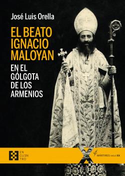 El beato Ignacio Maloyan, en el Gólgota de los armenios