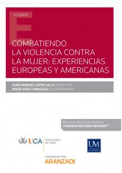 Combatiendo la violencia contra la mujer: experiencias europeas y americanas (Papel + e-book)