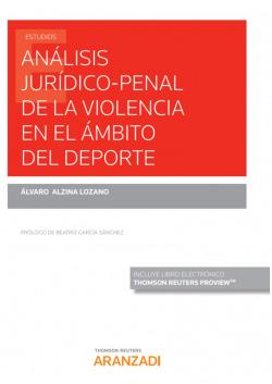 Análisis jur¡dico-penal de la violencia en el ámbito del deporte