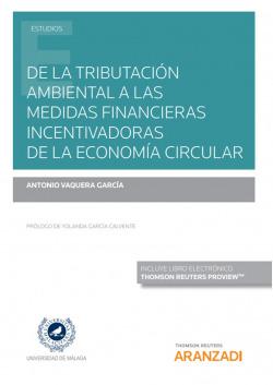 De la tributación ambiental a las medidas financieras incentivadoras de la economía circular (Papel + e-book)
