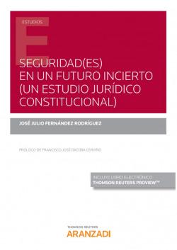 Seguridad(es) en un futuro incierto (un estudio jurídico constitucional) (Papel + e-book)
