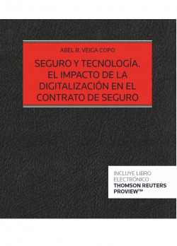 Seguro y tecnología. El impacto de la digitalización en el contrato de seguro (Papel + e-book)