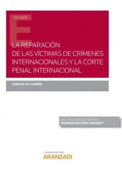 Reparación de las vctimas de crmenes internacionales y la corte