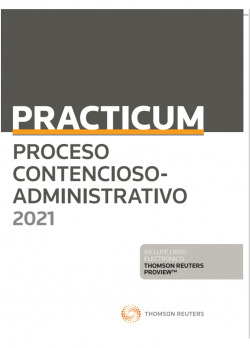 Practicum Proceso contencioso-administrativo 2021 (Pack Dúo papel + clave e-book