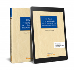 El Brexit y su incidencia en el futuro de las relaciones UE-UK (Papel + e-book)