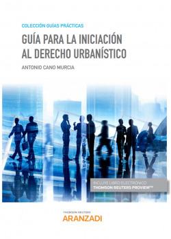 Guía para la iniciación al Derecho urbanístico (Papel + e-book)