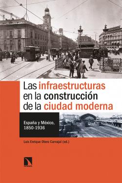 Las infraestructuras en la construcción de la ciudad moderna