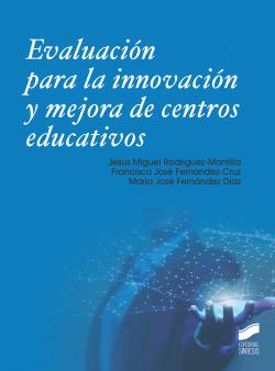 Evaluacion para la innovacion y mejora de centros educativos