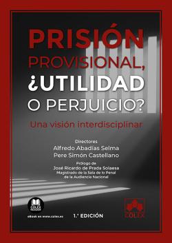 Prisión provisional, ¿utilidad o perjuicio?